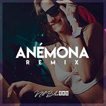 Anémona Remix