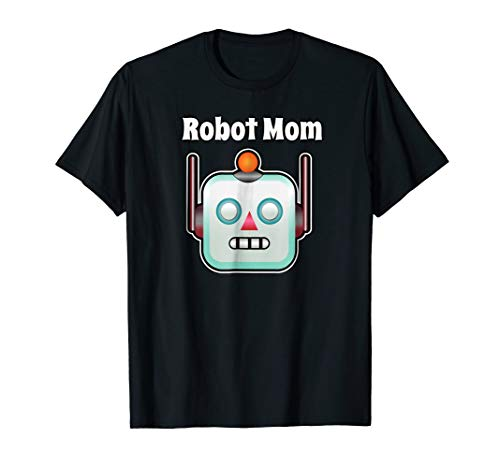 Robot Mom Shirt For Theme Party Birthday Party Costume Shirt