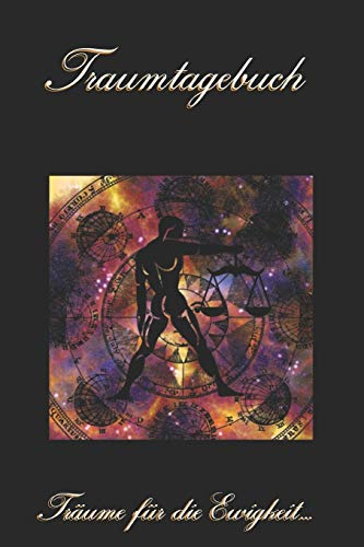 Traumtagebuch: Träume für die Ewigkeit - Sternzeichen Waage - Tagebuch zum ausfüllen und eintragen von Träumen | Traumdeutung | Ausfüllbuch | DIN A5 | 120 Seiten