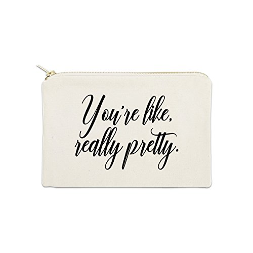 You're Like Really Pretty 12 oz Cosmetic Makeup Cotton Canvas Bag - (Natural Canvas)