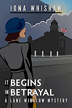 It Begins in Betrayal: A Lane Winslow Mystery by [Iona Whishaw]