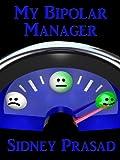 MY BIPOLAR MANAGER (English Edition)