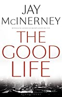 The Good Life by MCINERNEY JAY(1905-07-04)