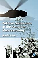 Political Dimensions of the American Macroeconomy
