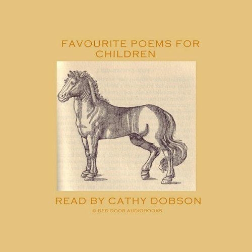 Favourite Poems for Children                   By:                                                                                                                                 Guy Wetmore Carryl,                                                                                        Robert Browning,                                                                                        Lawrence Alma Tadema,                   and others                          Narrated by:                                                                                                                                 Cathy Dobson                      Length: 49 mins     Not rated yet     Overall 0.0