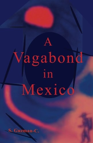 Book: A Vagabond in Mexico by S. Guzmán-C.