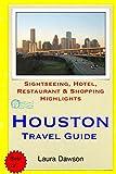 Houston Travel Guide: Sightseeing, Hotel, Restaurant & Shopping Highlights