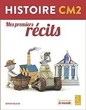 Histoire CM2 - Mes premiers récits de Benoit Falaize