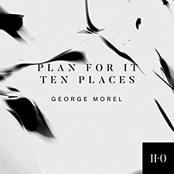 Plan For It / Ten Places