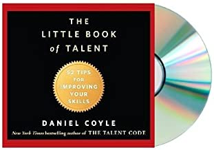 The Little Book of Talent: 52 Tips for Improving Your Skills (Little Book of Talent) [Audiobook, CD, Unabridged] [The Little Book of Talent] by Daniel Coyle