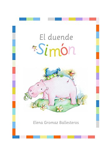 El Duende Simón Cuentos Infantiles Para Niños De 2 A 5 Años Spanish Edition Kindle Edition By Ballesteros Elena Gromaz Children Kindle Ebooks