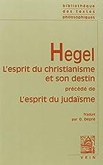 L'esprit du christianisme et son destin précédé de L'esprit du judaïsme de Georg Wilhelm Friedrich Hegel