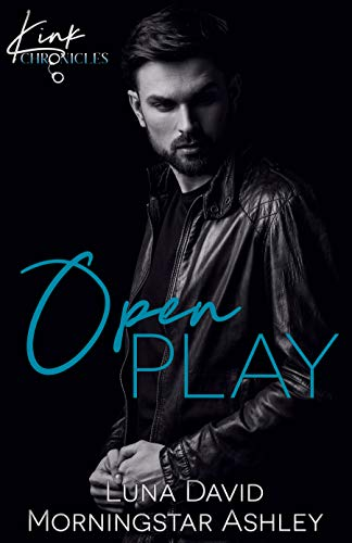 Open Play (Kink Chronicles Book 3)