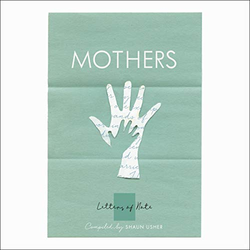Letters of Note: Mothers audiobook cover art