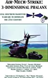 Air-Mech-Strike: 3-Dimensional Phalanx : Full Spectrum Maneuver Warfare to Dominate the 21st Century(Paperback) - 2000 Edition