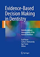 Evidence-Based Decision Making in Dentistry: Multidisciplinary Management of the Natural Dentition