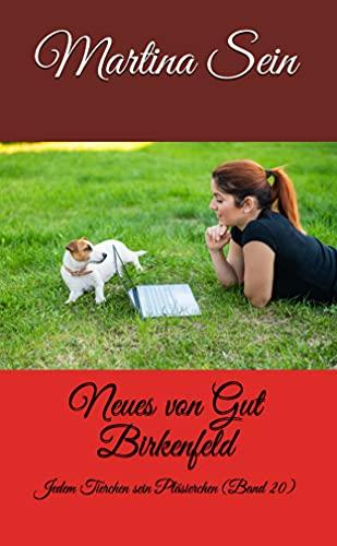Neues von Gut Birkenfeld: Jedem Tierchen sein Pläsierchen
