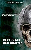 Im Bann der Hoellenritter: Die Abenteuer der Claire Mercier