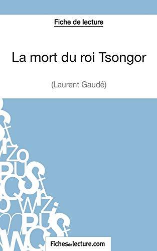 La mort du roi Tsongor de Laurent Gaudé (Fiche de lecture): Analyse complète de l'oeuvre