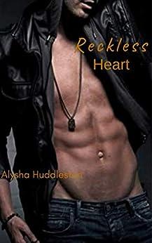 Reckless Heart (Moretti Family Book 3) by [Alysha Huddleston]