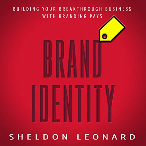 Brand Identity: Building Your Breakthrough Business with Branding Pays  By  cover art