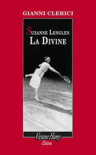 Suzanne Lenglen la Divine (French Edition)