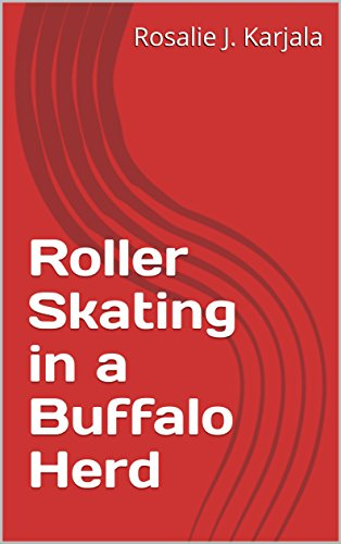 Roller Skating in a Buffalo Herd (English Edition)