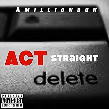 Act Straight