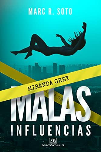MALAS INFLUENCIAS: Un adictivo thriller de suspense ambientado en la Costa Norte de España | Colección Novela Negra Española (Miranda Grey Bolsillo nº 1)