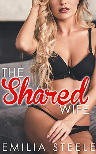 The Shared Wife (A Wife Sharing Story) (English Edition)