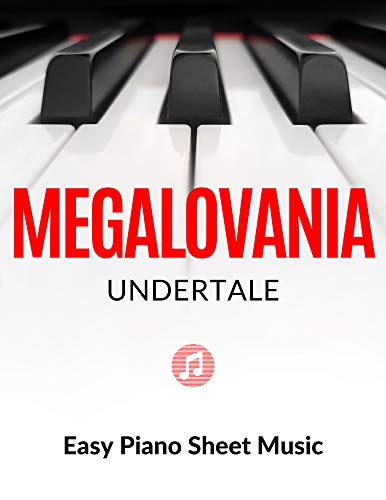 Megalovania - Theme from Undertale | EASY Piano Sheet Music for Beginners : Teach Yourself How to Play. Popular, Game Song, for Adults, Kids, Video Tutorial, BIG Notes, LARGE (English Edition)