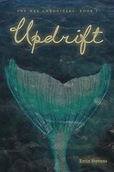 Updrift (The Mer Chronicles Book 1) by [Errin Stevens]