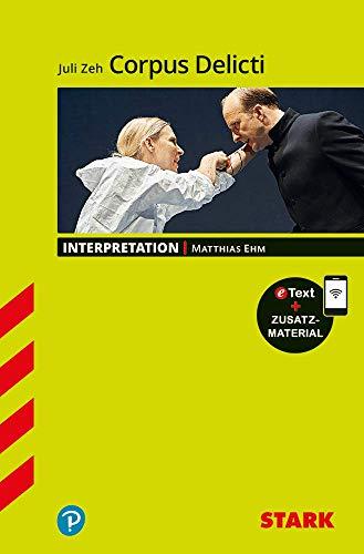 STARK Interpretationen Deutsch - Juli Zeh: Corpus Delicti