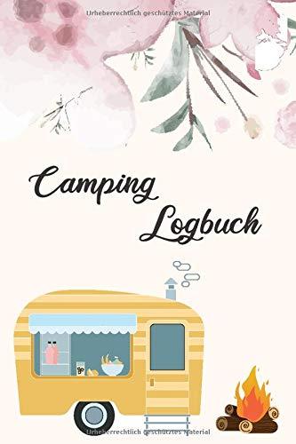Camping Logbuch: Wohnwagen Reisetagebuch - Camping Logbuch - Logbuch Wohnmobil - Campingtagebuch - Fahrtenbuch - Caravan Logbuch
