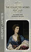 The Collected Works of Henry James, Vol. 11 (of 36): The Tragic Muse; Georgina's Reasons (Bookland Classics)