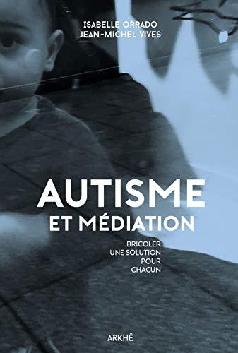 Autisme et médiation: Bricoler une solution pour chacun