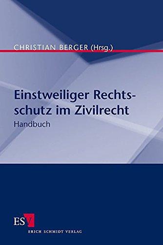 Einstweiliger Rechtsschutz im Zivilrecht: Handbuch