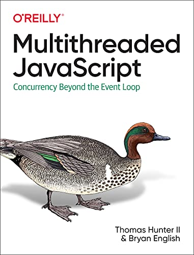 Multithreaded JavaScript: Concurrency Beyond the Event Loop Front Cover