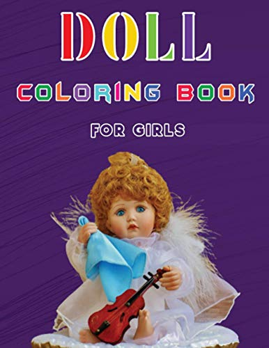 Doll Coloring Book for Girls: Beautiful Dolls Coloring Book for Toddlers...