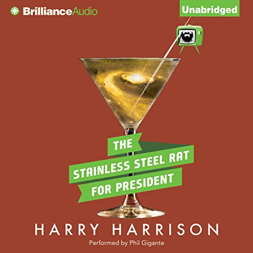 The Stainless Steel Rat for President audiobook cover art