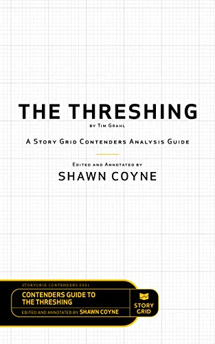 The Threshing by Tim Grahl: A Story Grid Contenders Analysis Guide (English Edition)