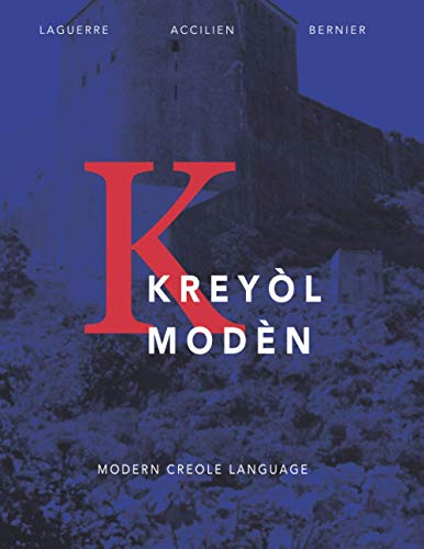 Compare Textbook Prices for KRÈYOL MODÈN: Modern Creole Language  ISBN 9798578613289 by Laguerre Ph.D., Dr. Jowel  C,Accilien, Dr. Cecile,Bernier, Ms. Mickel-Ange