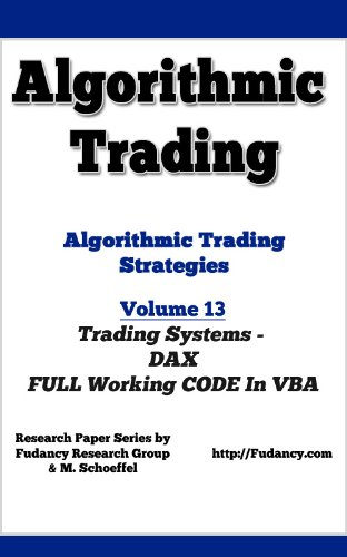 Algorithmic Trading - Algorithmic Trading Strategies - Trading Systems: DAX working codes in VBA (English Edition)