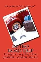 Retro Road Trip: Taking the Long Way Home
