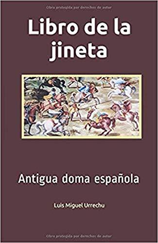 LIBRO DE LA JINETA: La antigua doma española