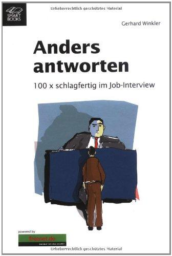 Anders Antworten  100 x schlagfertig im Job-Interview