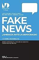 FAKE NEWS. ¿Amenaza para la Democracia?