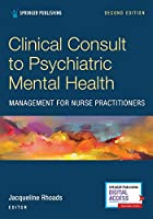Clinical Consult to Psychiatric Mental Health: Management for Nurse Practitioners