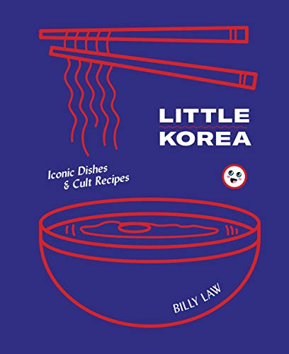 Little Korea: Iconic dishes & cult recipes