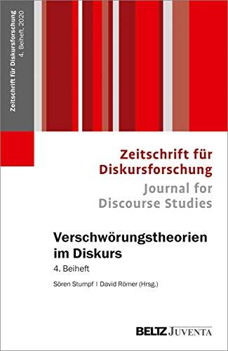 Verschwörungstheorien im Diskurs: Interdisziplinäre Zugänge. 4. Beiheft der Zeitschrift für Diskursforschung (Beiheft zur »Zeitschrift für Diskursforschung«, 4)